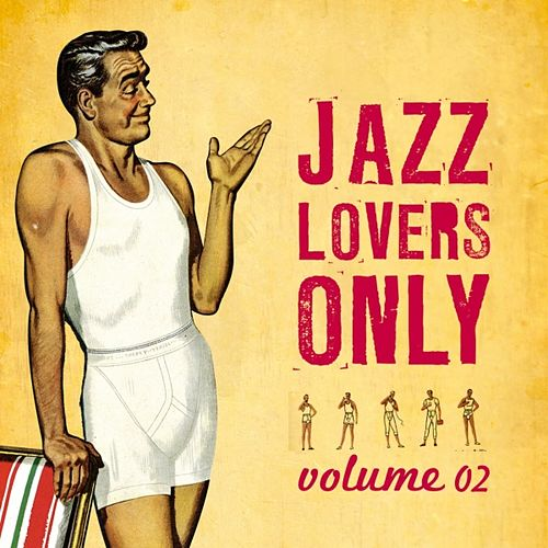 Jazz Lovers Only Vol.2 by Various Artists