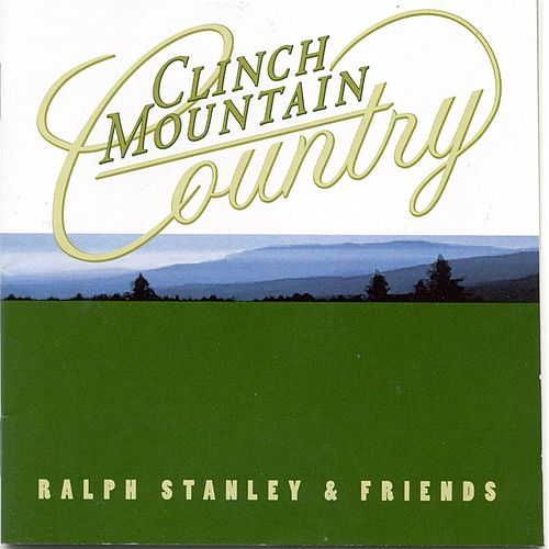 Clinch Mountain Country by Ralph Stanley
