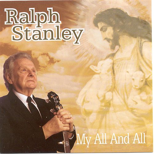 My All And All by Ralph Stanley