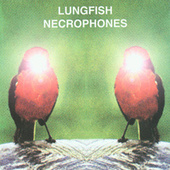 Necrophones by Lungfish