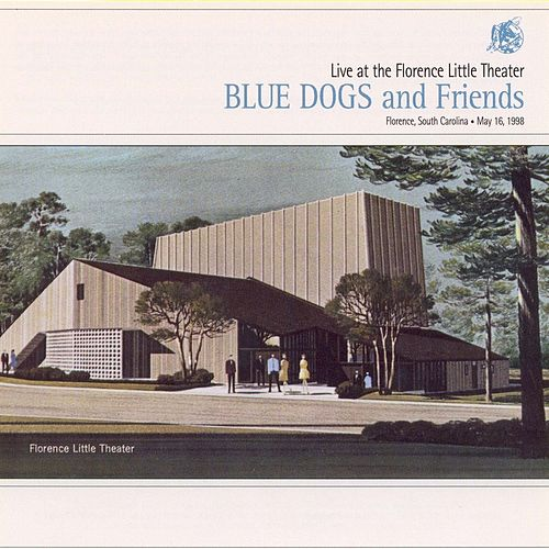 Live At The Florence Little Theater by Blue Dogs