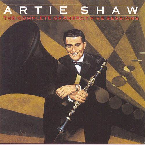 The Complete Gramercy Five Sessions by Artie Shaw
