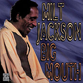 Big Mouth by Milt Jackson