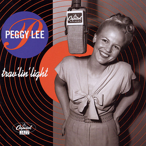 Trav'lin' Light by Peggy Lee
