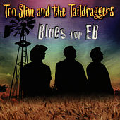 Blues for EB by Too Slim & The Taildraggers
