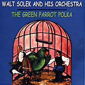 The Green Parrot Polka by Walt Solek