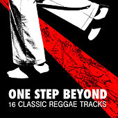 One Step Beyond - 16 Classic Reggae Tracks by Various Artists