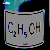 C2.H5.OH Binge by Dan Crow
