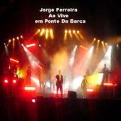 Ao Vivo Em Ponte Da Barca by Jorge Ferreira