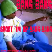 Shoot'em Up Bang Bang by Bang Bang