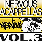 Nervous Acappellas 3 by Various Artists