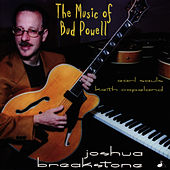 The Music Of Bud Powell by Joshua Breakstone