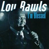 I'm Blesseseek ''d by Lou Rawls
