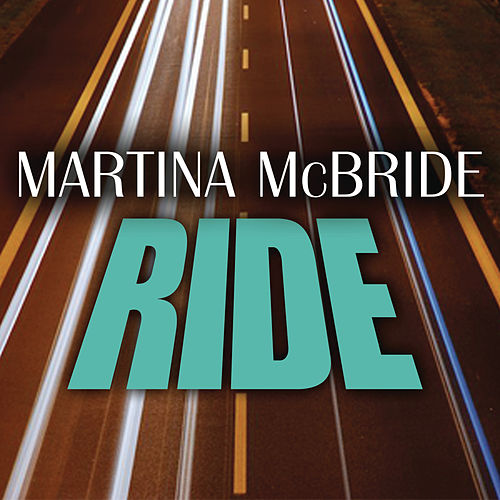 Ride by Martina McBride