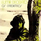 Os Catedráticos 73 by Eumir Deodato