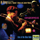 Centerpiece -- Live at the Blue Note by Al Grey