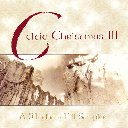 Celtic Christmas III by Various Artists