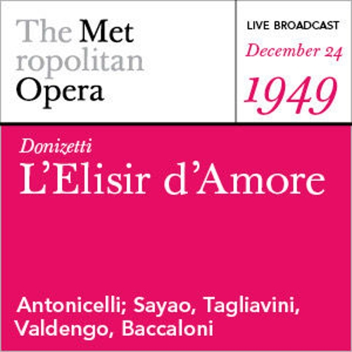 Donizetti: L'Elisir d'Amore (December 24, 1949) by Various Artists