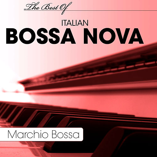 The Best Of Italian Bossa Nova by Marchio Bossa