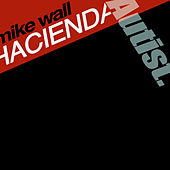 Hacienda by Mike Wall