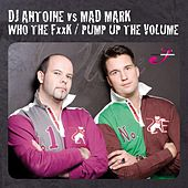 Who The F**K by DJ Antoine