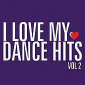 I Love My Dance Hits, Vol. 2 by Various Artists