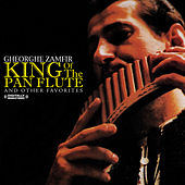 King Of The Pan Flute And Other Favorites (Digitally Remastered) by Gheorghe Zamfir