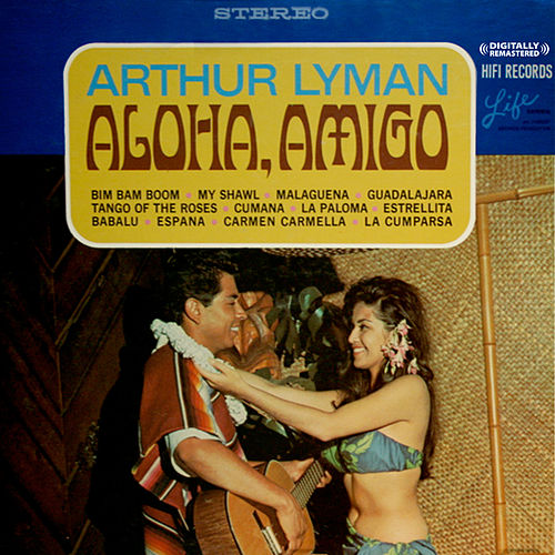Aloha, Amigo (Digitally Remastered) by Arthur Lyman