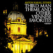 Third Man Theme And Other Viennese Favorites (Digitally Remastered) by Anton Karas