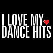 I Love My Dance Hits by Various Artists