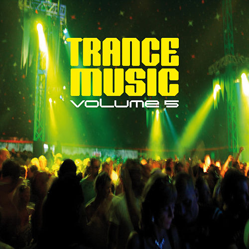 Trance Music, Vol. 5 by Various Artists