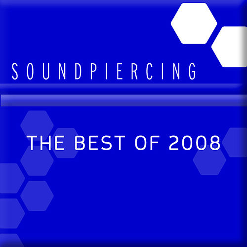 Soundpiercing, The Best of 2008 by Various Artists