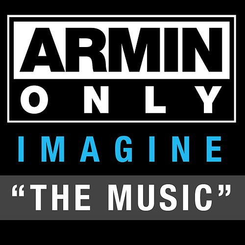 Armin Only - Imagine 'The Music' by Armin Van Buuren