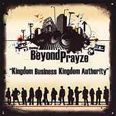 Kingdom Business, Kingdom Authority by Pj Owens and Beyond Prayze