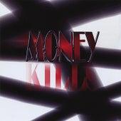 Money Kills by Money (Hip-Hop)