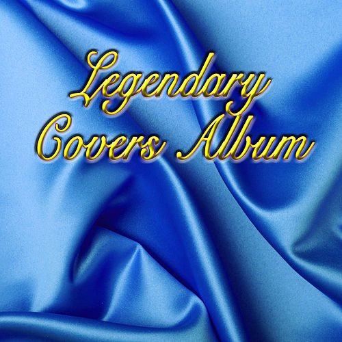Legendary Covers Album by Various Artists