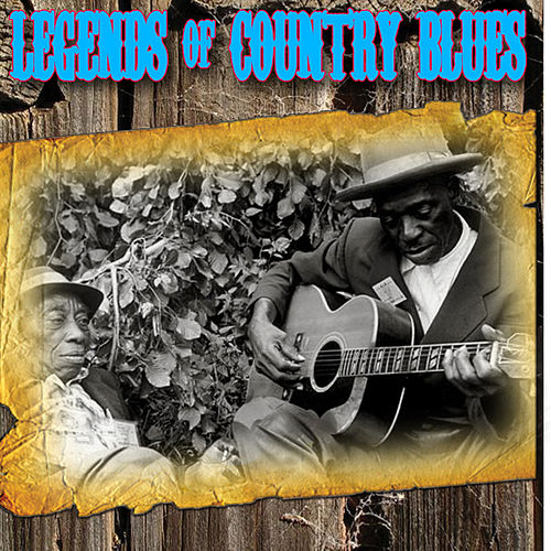 Legends Of Country Blues by Various Artists