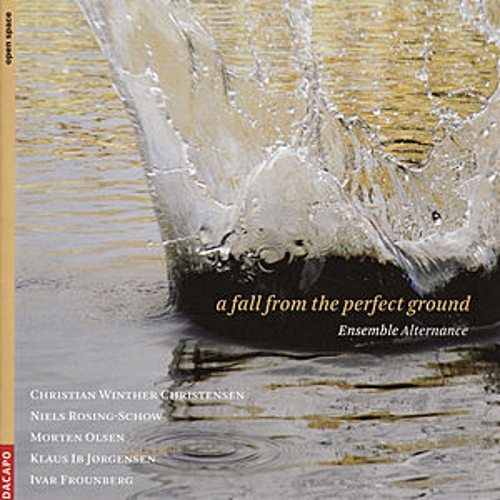 Chamber Music - CHRISTENSEN, C.W. / ROSING-SCHOW, N. / OLSEN, M. / FROUNBERG, I. (Alternance Ensemble) [A Fall from the Perfect by Various Artists
