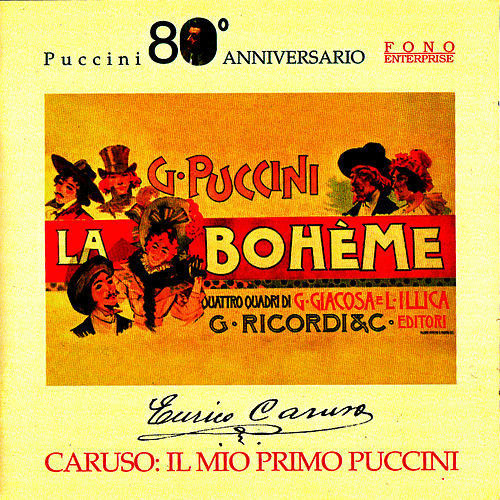 Enrico Caruso - Il mio primo Puccini by Enrico Caruso