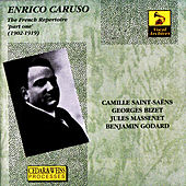 Enrico Caruso: The French Repertoire 'Part One' (1902 - 1919) by Enrico Caruso