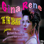Be the Change by Gina Rene