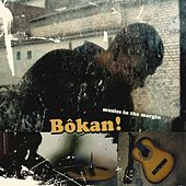 BÔKAN ! - Musics in the Margin 2 by Various Artists