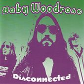 Disconnected by Baby Woodrose