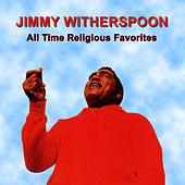 All Time Religious Favorites by Jimmy Witherspoon