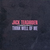 Think Well Of Me by Jack Teagarden