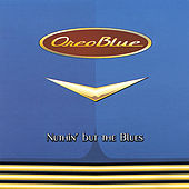 Nuthin' but the Blues by Oreo Blue
