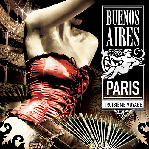 Buenos Aires / Paris Vol. 3 - Troisieme Voyage by Various Artists
