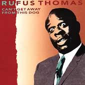 Can't Get Away From This Dog by Rufus Thomas