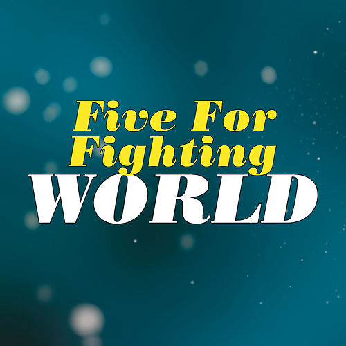 World by Five for Fighting