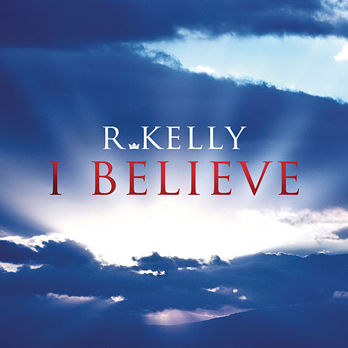 I Believe by R. Kelly